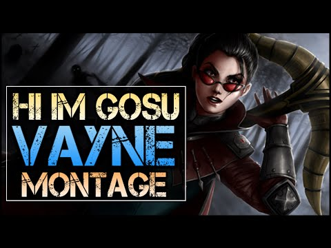 Hi Im Gosu Montage - Best Vayne Plays