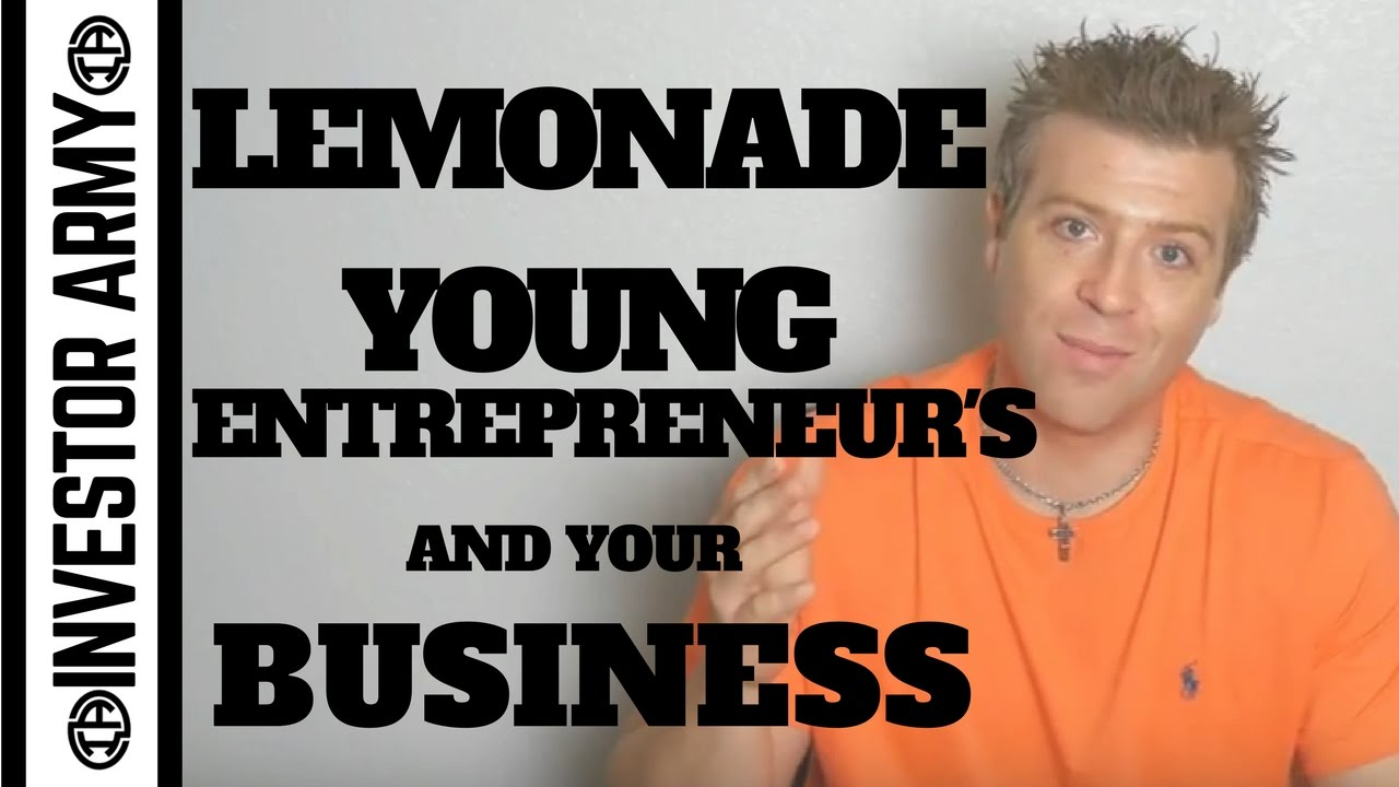 Lemonade, Young Entrepreneur's, and Your Business