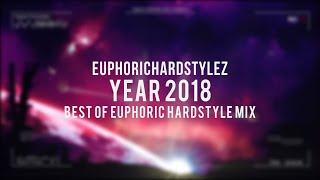 EuphoricHardStyleZ - Year 2018 (Best Of Euphoric Hardstyle) [HQ Mix]