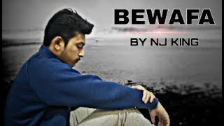 Bewafa Hindi Rap Song 2018 By NJ King