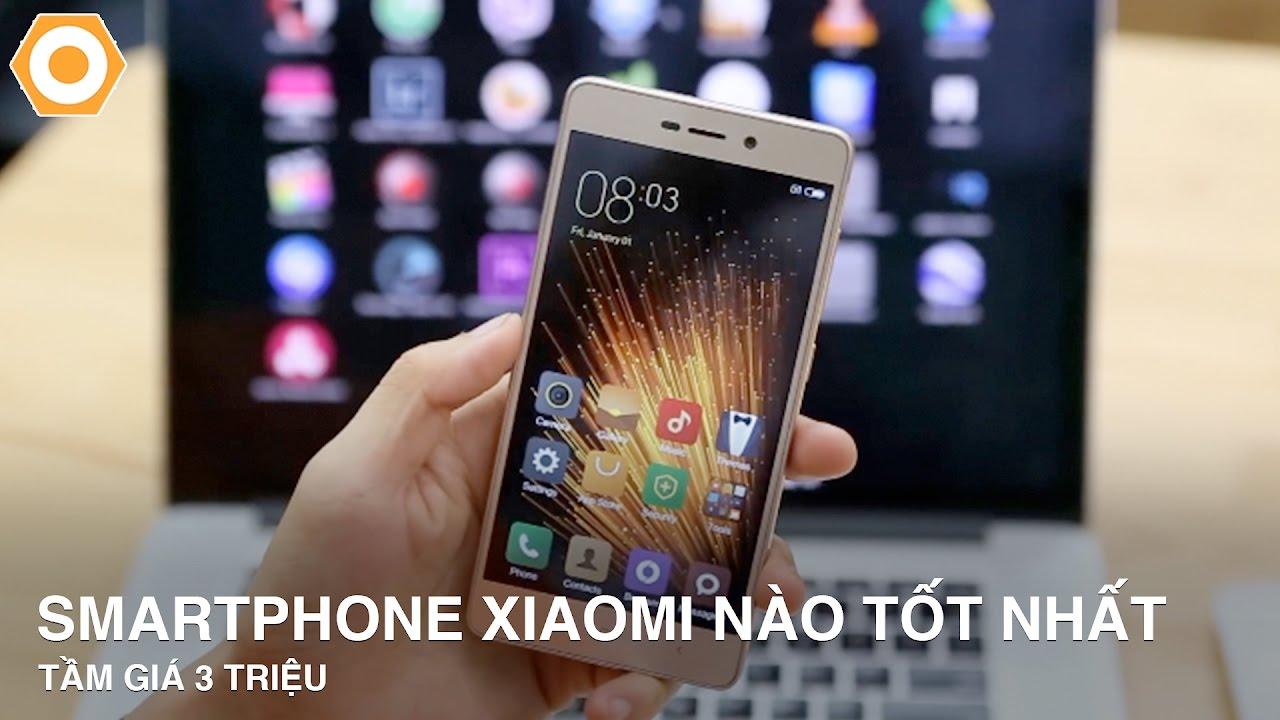 Tầm giá 3 triệu Mua điện thoại Xiaomi nào tốt nhất?!