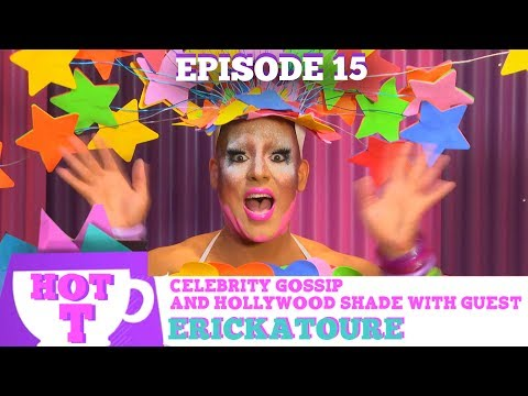 Erickatoure on HOT T! Celebrity Gossip & Hollywood Shade Season 3 Episode 15