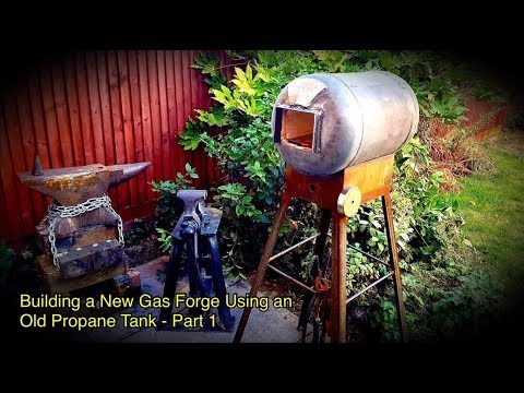 Building a New Gas Forge Using an Old Propane Tank - Part 1