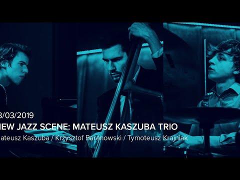 New Jazz Scene - Mateusz Kaszuba Trio - 13.03.2019