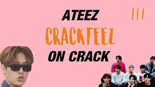 CRACKTEEZ #1 (ATEEZ ON CRACK)