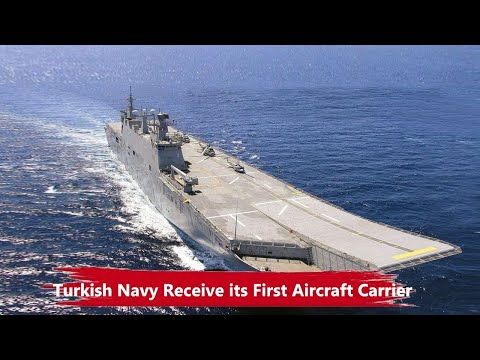Latest Military News - Turkish Naval Forces Receive its First Aircraft Carrier!