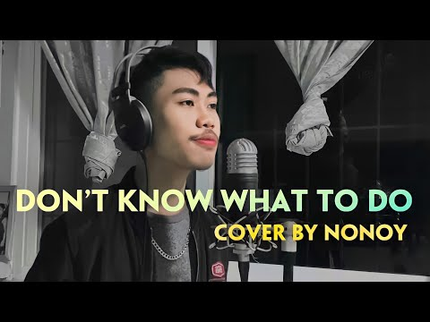 Don't Know What To Do by Ric Segreto | Cover by Nonoy