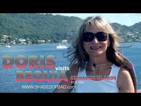Bequia, Doris Visits a small island next to St Vincent in the Grenadines