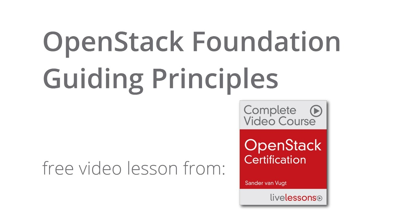 Openstack Foundation Guiding Principles Openstack Certification