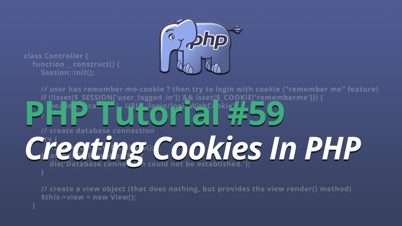 PHP Tutorial - #59 - Creating Cookies In PHP