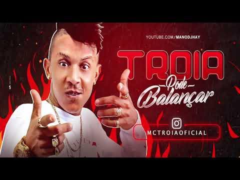MC TROIA - PODE BALANÇAR - MÚSICA NOVA 2018