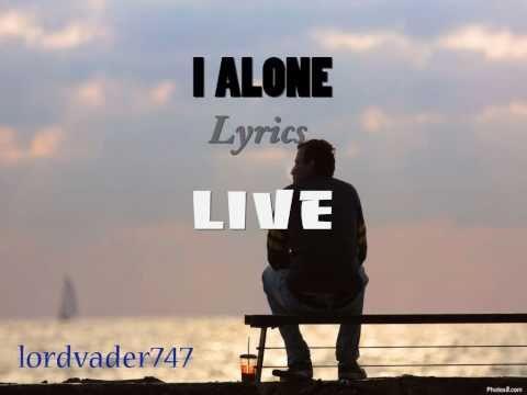 Live - I Alone Lyrics (Lyrics)