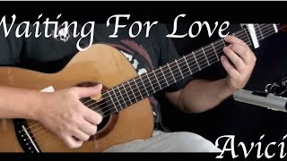 Avicii - Waiting For Love - Fingerstyle Guitar