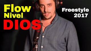 Flow Nivel DIOS !! - Freestyle 2017- Epic Flow 6