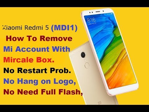 Redmi Mi5 (MDI1)Mi Account Remove Permanently With Mircale Box,No Need Full Flash,100% Safe And Fast
