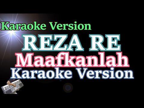 Free Download Karaoke Reza Re- Maafkanlah (karaoke Tanpa Vocal) Mp3 dan Mp4