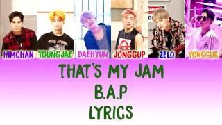 B A P That S My Jam Lyrics Color Coded Han Rom Eng KpopLyrics4U