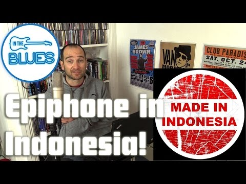 Epiphone Guitars Made in Indonesia - INTHEBLUES Tone Podcast