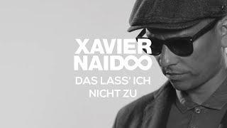 Xavier Naidoo - Das lass' ich nicht zu (Official Video)