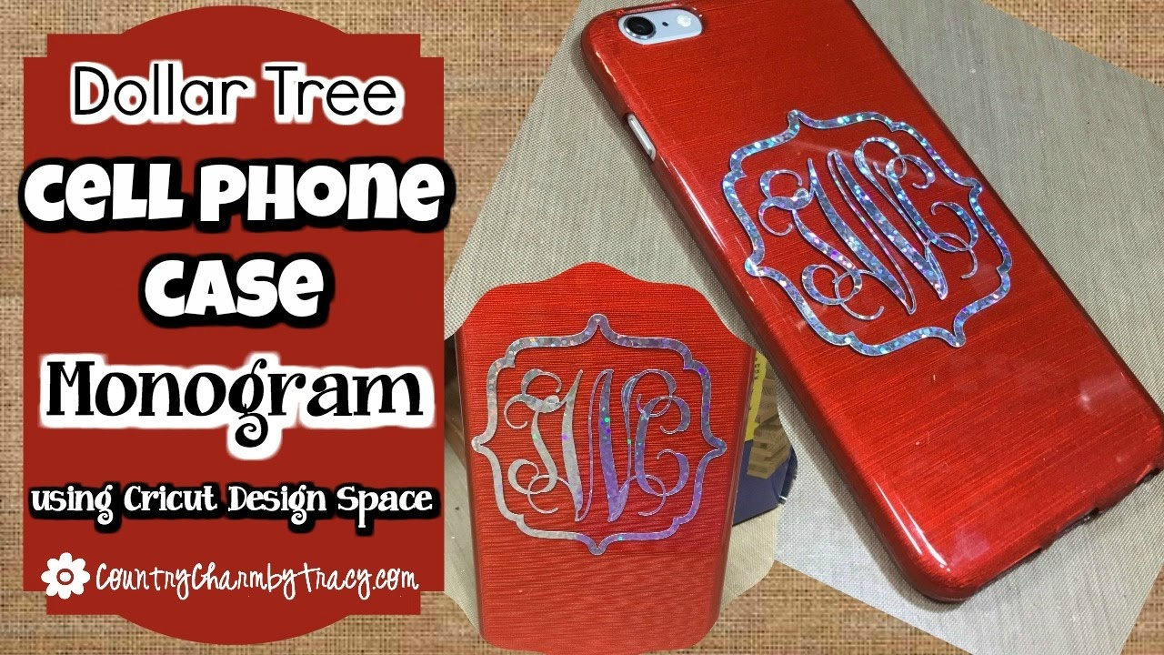 Dollar Tree Cell Phone Case Monogram Using Monogram It App And Cricut Design Space Youtube
