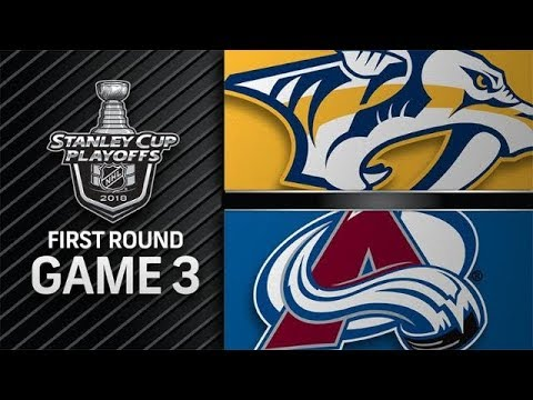 stanley-cup-playoffs-2018-r1-g3:-nashville-predators-vs-colorado-avalanche