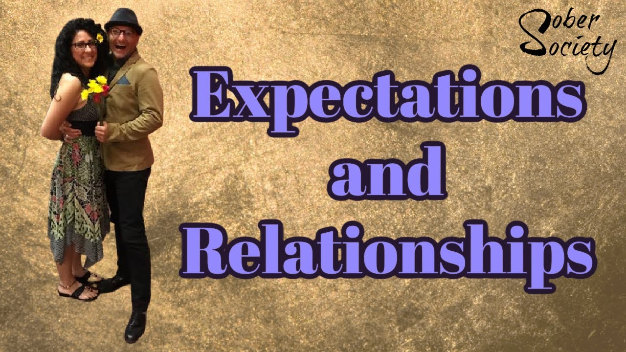 Expectations and Relationships
