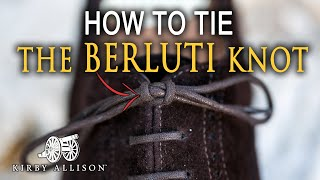 How to Tie Dress Shoes | Berluti Knot Method