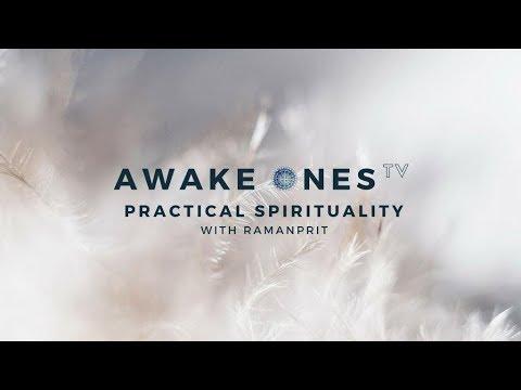 Practical Spirituality | Awake Ones TV - Ep.34