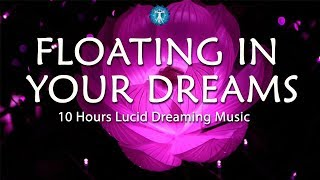 "8 Hours Lucid Dreaming Music: ""FLOATING IN YOUR DREAMS"" - Deep Sleep, Relaxation, Fantasy"