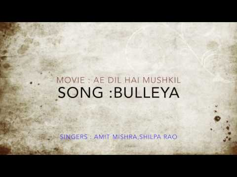 Bulleya song lyrics video HD | Ae Dil Hai...