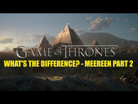 What's the Difference? - Meereen Part 2