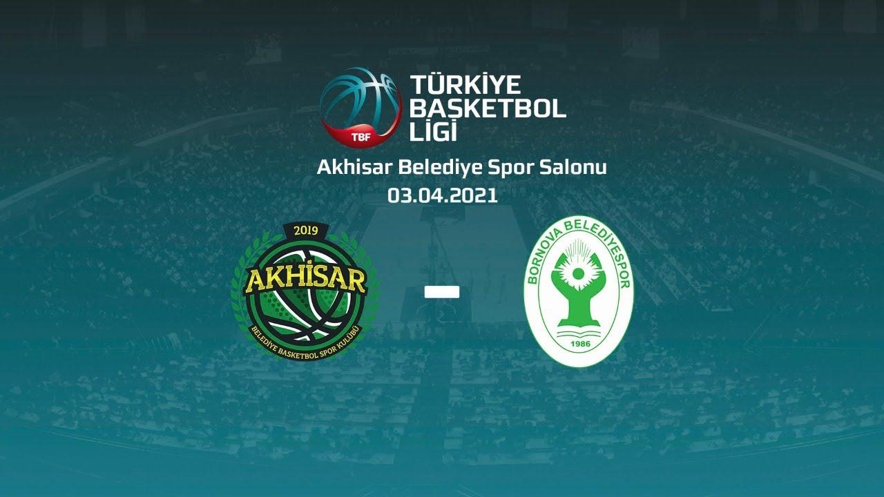 Akhisar Belediye Basketbol – Bornova Belediyespor TBL 25.Hafta