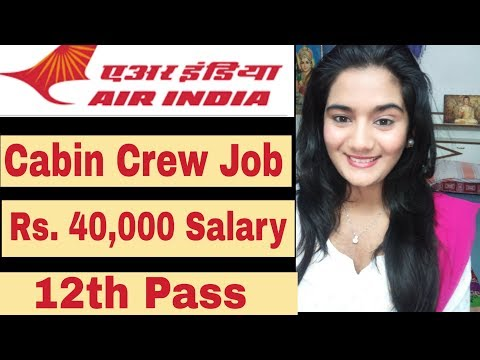 Air India Cabin Crew Recruitment 2019 Job Vacancy