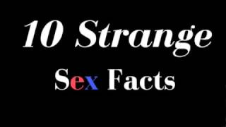 10 Strange Sex Facts