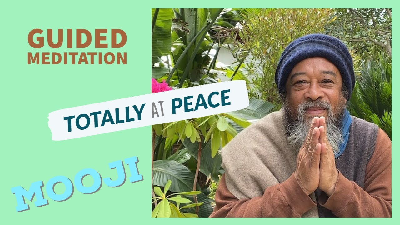 Amazing Mooji Guided Meditation - Totally at Peace - NO COUGHING