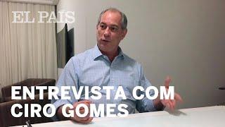Entrevista com Ciro Gomes, Pré-candidato à Presidência da República pelo PDT | Brasil