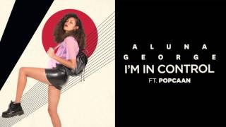 "AlunaGeorge - ""I'm In Control"" (Audio Only)"