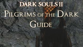 Dark Souls 2 - How To Join Pilgrims of Dark Covevant (Darkdiver Grandahl Three Locations)