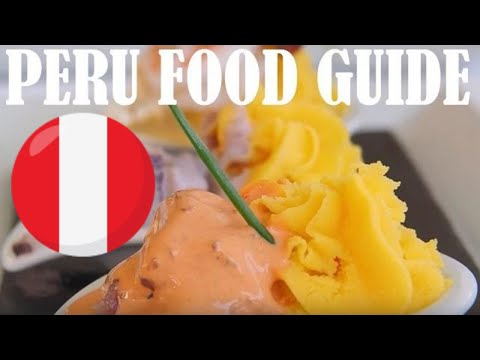 Peru Food Guide Compilation