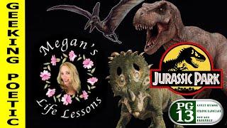 MEGAN'S LIFE LESSONS - JURASSIC PARK