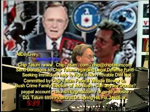 Chip Tatum Federal Whistle Blower - The Coming Bush Family Election Crimes - AllDayLive