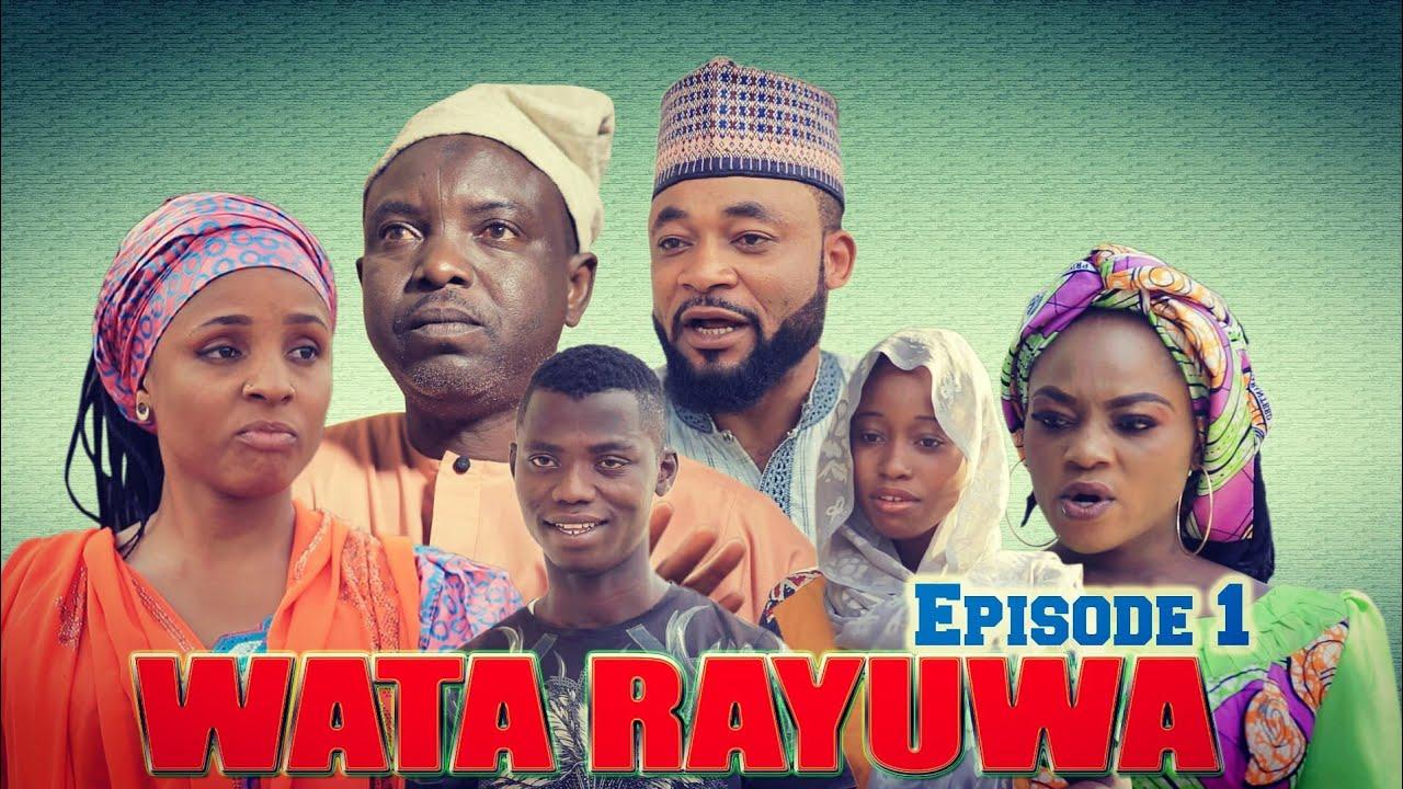 Download WATA RAYUWA ( EPISODE 1 ) Hausa Series 2021