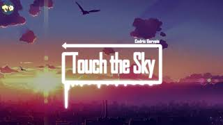 [Touch the Sky] by Cedric Gervais 高音质完整版 抖音2019最热DJ音乐