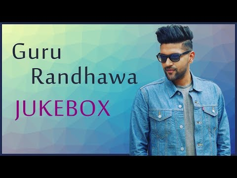 Guru Randhawa : Top 10 Songs | Best of Guru Randhawa | Full Songs | All Hits | Jukebox | 2018