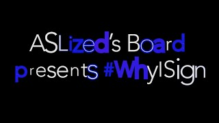 Gambar cover ASLized's Board Presents #WhyISign