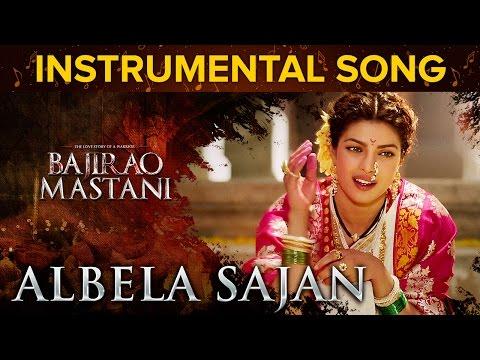 Albela Sajan Instrumental Song | Bajirao Mastani | Priyanka Chopra & Ranveer Singh