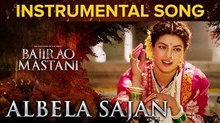 Albela Sajan Instrumental Song | Bajirao Mastani | Priyanka Chopra & Ranvee …