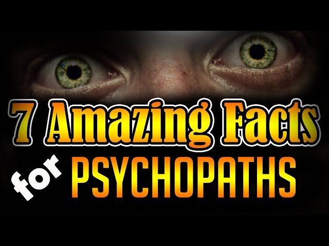 7 Amazing Facts about Psychopaths