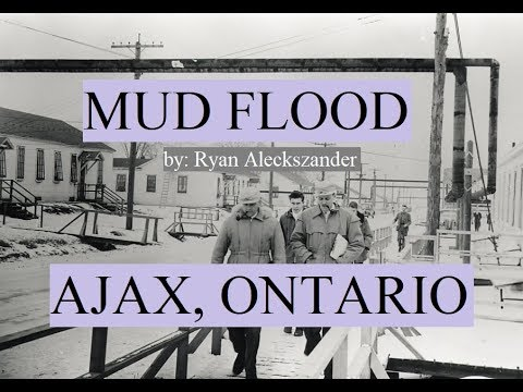 MUD FLOOD - Ajax Ontario Canada