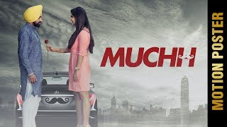 MUCHH (Motion Poster) | DEV GILL Feat.Kanika Dogra | Latest Punjabi Songs 2017